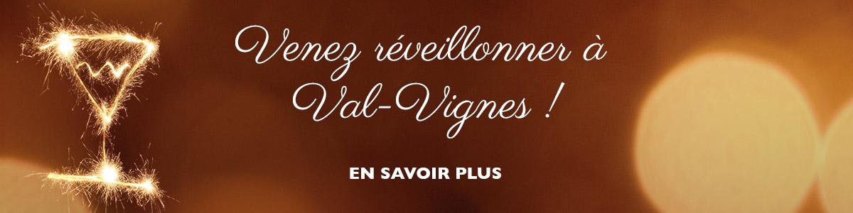 Venez réveillonner à Val-Vignes !